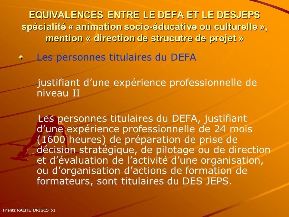 EQUIVALENCES ENTRE LE DEFA ET LE DESJEPS spécialité « animation socio-éducative ou culturelle », mention « direction de strucutre de projet » Les pers