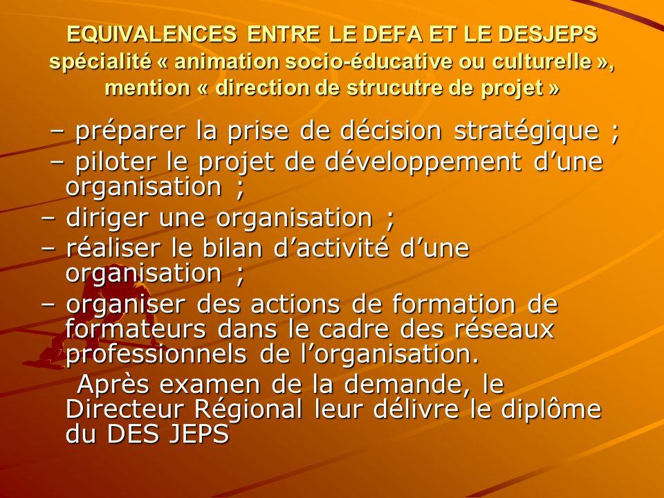 EQUIVALENCES ENTRE LE DEFA ET LE DESJEPS spécialité « animation socio-éducative ou culturelle », mention « direction de strucutre de projet » – prépar