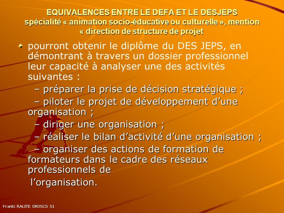 EQUIVALENCES ENTRE LE DEFA ET LE DESJEPS spécialité « animation socio-éducative ou culturelle », mention « direction de structure de projet EQUIVALENC