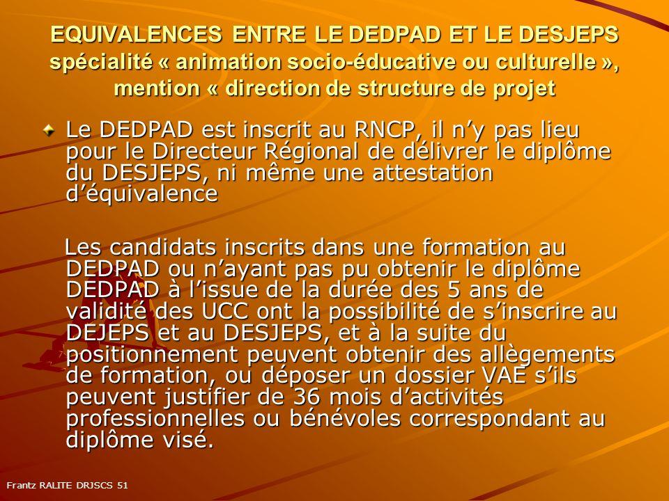 EQUIVALENCES ENTRE LE DEDPAD ET LE DESJEPS spécialité « animation socio-éducative ou culturelle », mention « direction de structure de projet Le DEDPA