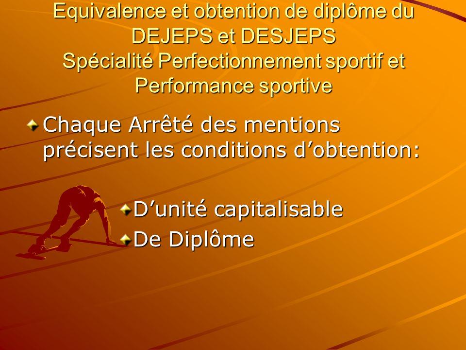Equivalence et obtention de diplôme du DEJEPS et DESJEPS Spécialité Perfectionnement sportif et Performance sportive Chaque Arrêté des mentions précis