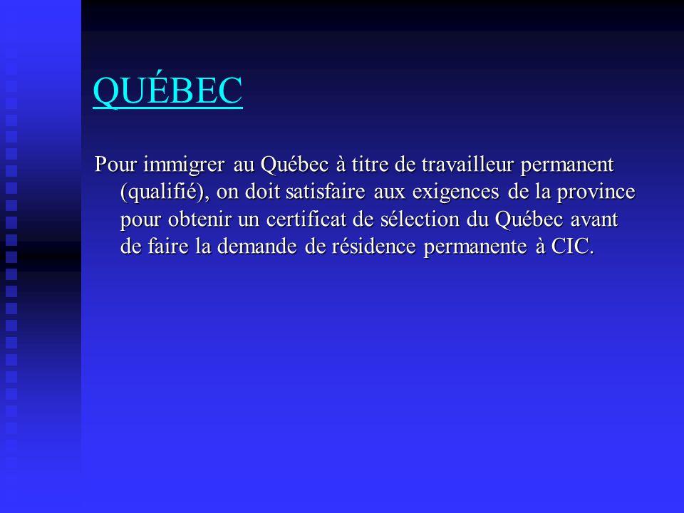 Pour immigrer au Québec à titre de travailleur permanent (qualifié), on doit satisfaire aux exigences de la province pour obtenir un certificat de sél