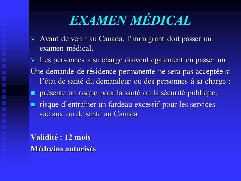 EXAMEN MÉDICAL Avant de venir au Canada, limmigrant doit passer un examen médical. Avant de venir au Canada, limmigrant doit passer un examen médical.