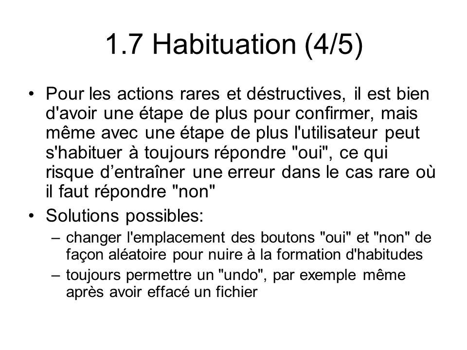 1.7 Habituation (4/5) Pour les actions rares et déstructives, il est bien d'avoir une étape de plus pour confirmer, mais même avec une étape de plus l