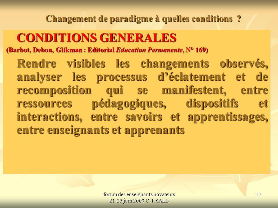 forum des enseignants novateurs 21-23 juin 2007 C.T.SALL 18 Changement de paradigme à quelles conditions .