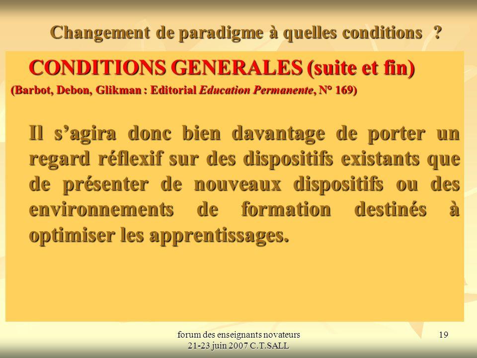 forum des enseignants novateurs 21-23 juin 2007 C.T.SALL 19 Changement de paradigme à quelles conditions .