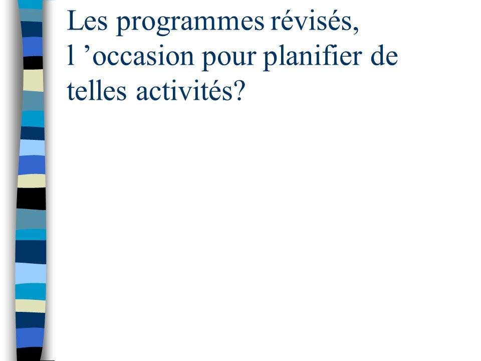 Les programmes révisés, l occasion pour planifier de telles activités?