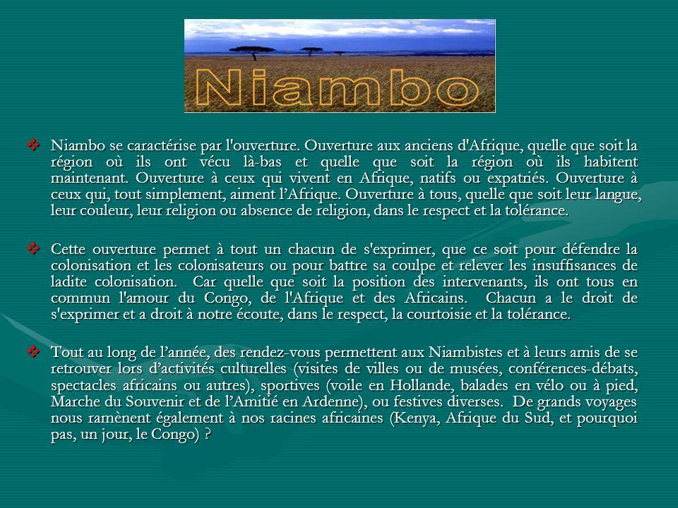 Niambo se caractérise par l'ouverture. Ouverture aux anciens d'Afrique, quelle que soit la région où ils ont vécu là-bas et quelle que soit la région