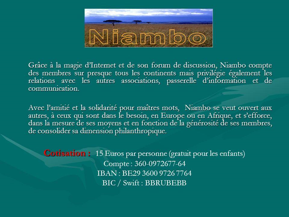 Grâce à la magie dInternet et de son forum de discussion, Niambo compte des membres sur presque tous les continents mais privilégie également les rela