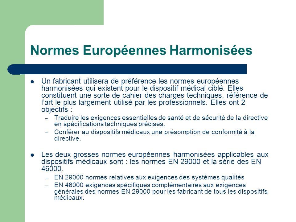 Normes Européennes Harmonisées Un fabricant utilisera de préférence les normes européennes harmonisées qui existent pour le dispositif médical ciblé.