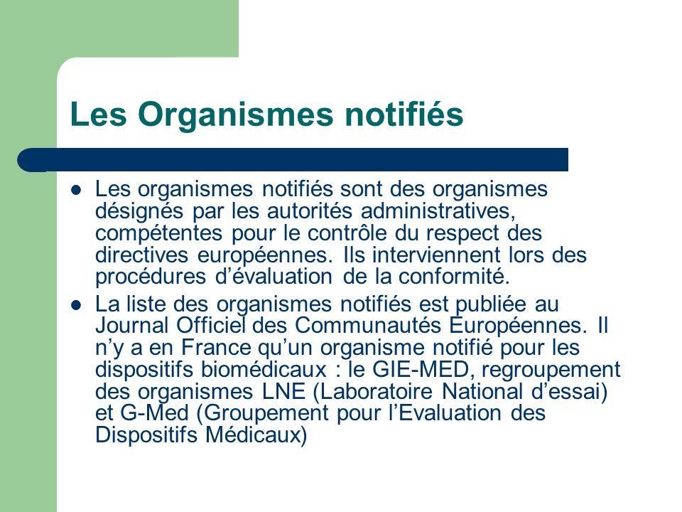 Les Organismes notifiés Les organismes notifiés sont des organismes désignés par les autorités administratives, compétentes pour le contrôle du respec