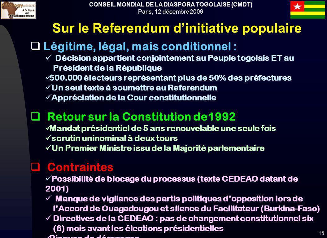 CONSEIL MONDIAL DE LA DIASPORA TOGOLAISE (CMDT) Paris, 12 décembre 2009 15 Légitime, légal, mais conditionnel : Décision appartient conjointement au P
