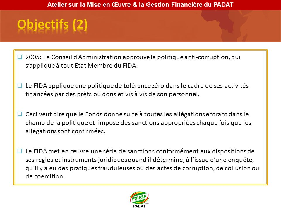 2005: Le Conseil dAdministration approuve la politique anti-corruption, qui sapplique à tout Etat Membre du FIDA.