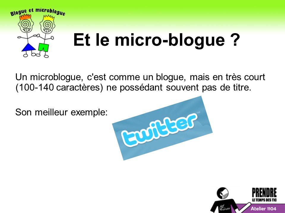 Et le micro-blogue .