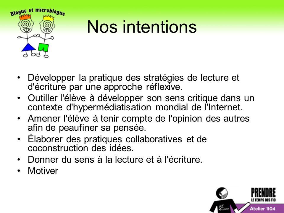 Nos intentions Développer la pratique des stratégies de lecture et d écriture par une approche réflexive.