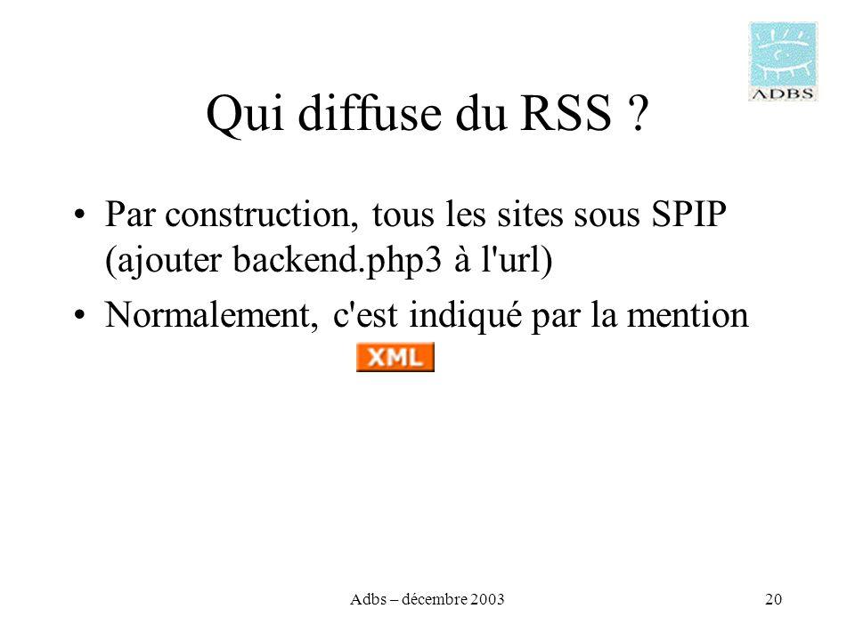 Adbs – décembre 200320 Qui diffuse du RSS .