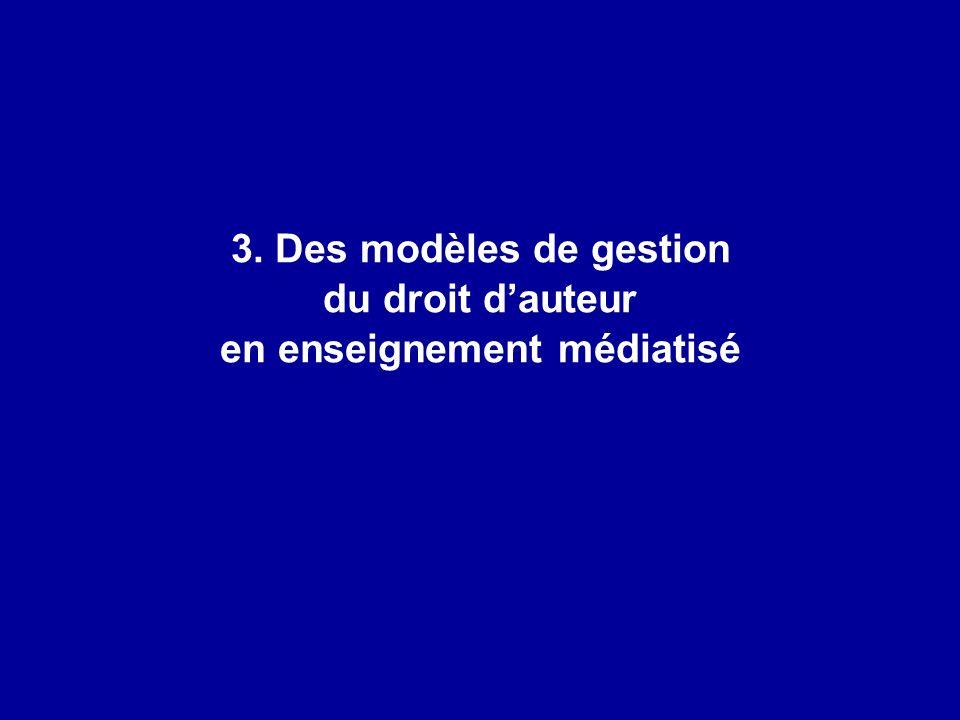 3. Des modèles de gestion du droit dauteur en enseignement médiatisé