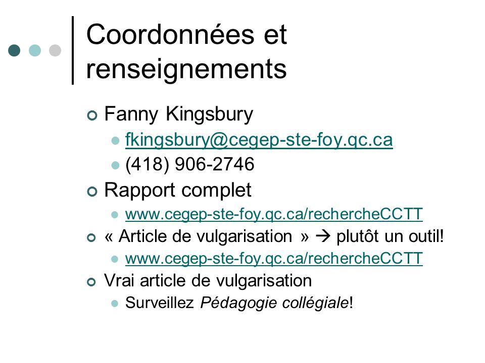 Coordonnées et renseignements Fanny Kingsbury fkingsbury@cegep-ste-foy.qc.ca (418) 906-2746 Rapport complet www.cegep-ste-foy.qc.ca/rechercheCCTT « Article de vulgarisation » plutôt un outil.