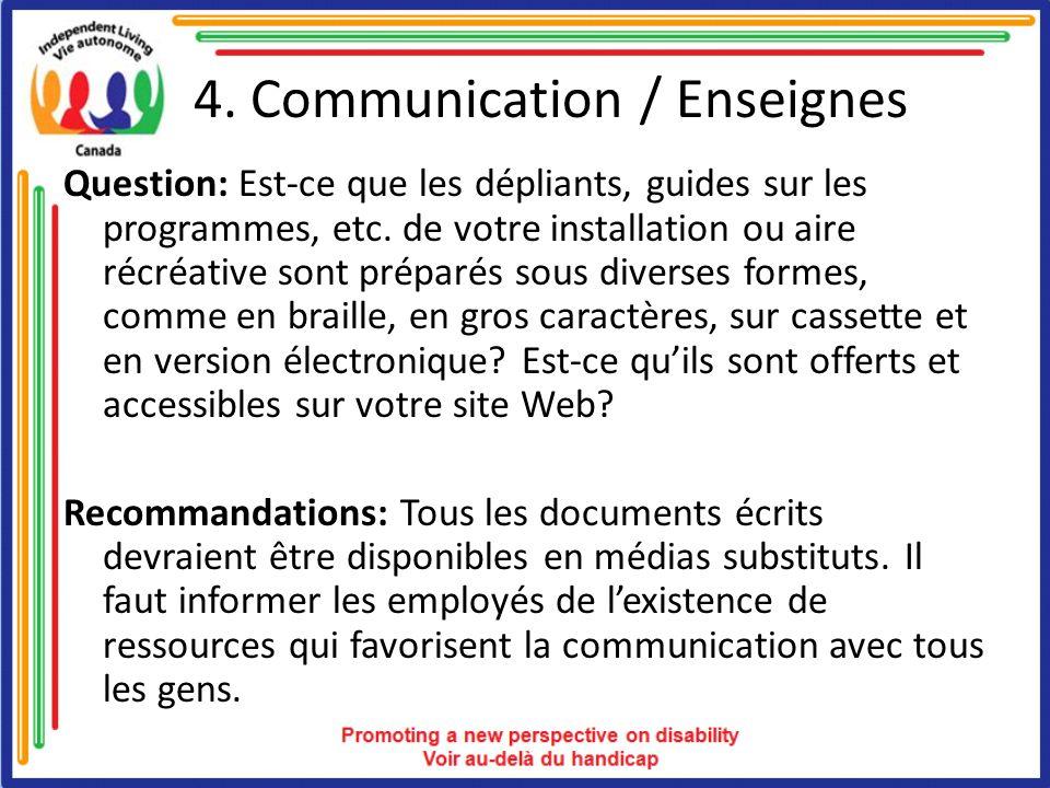 4. Communication / Enseignes Question: Est-ce que les dépliants, guides sur les programmes, etc. de votre installation ou aire récréative sont préparé