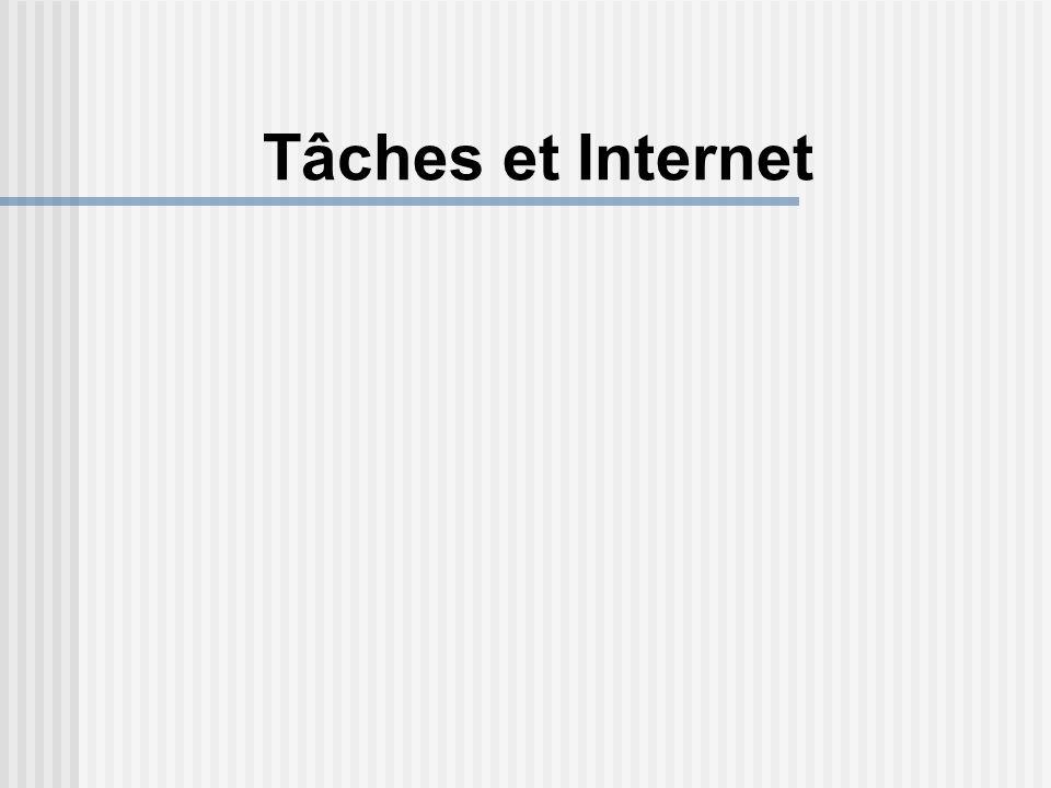Tâches et Internet