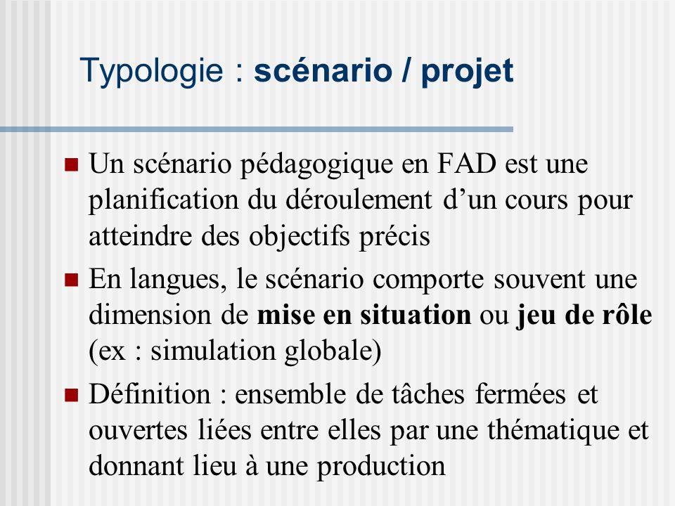 Typologie : scénario / projet Un scénario pédagogique en FAD est une planification du déroulement dun cours pour atteindre des objectifs précis En lan