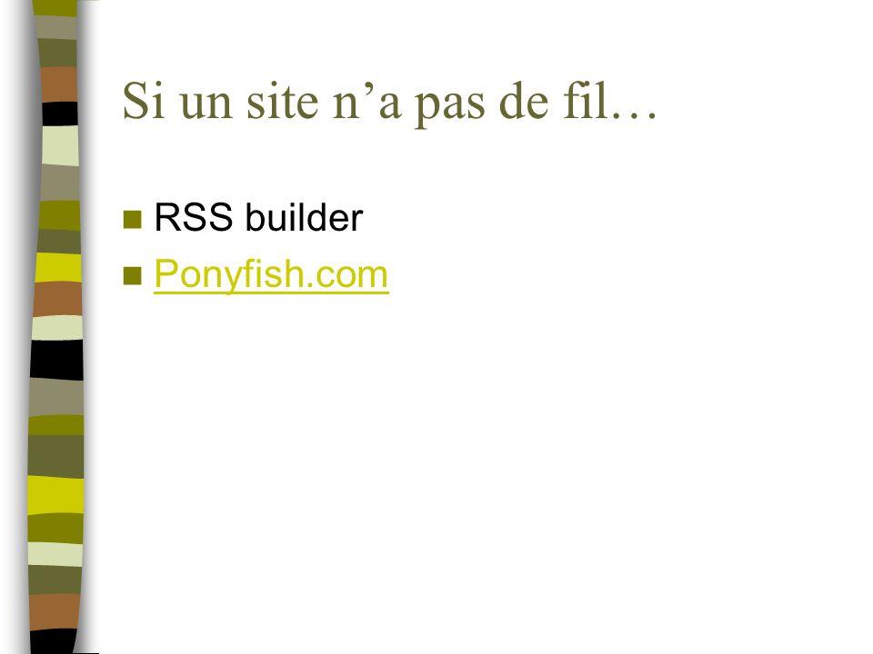 Si un site na pas de fil… RSS builder Ponyfish.com