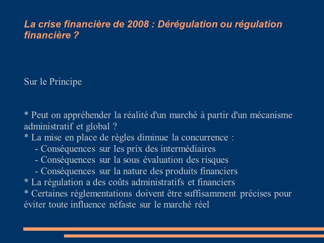 La crise financière de 2008 : Dérégulation ou régulation financière ? Sur le Principe * Peut on appréhender la réalité d'un marché à partir d'un mécan