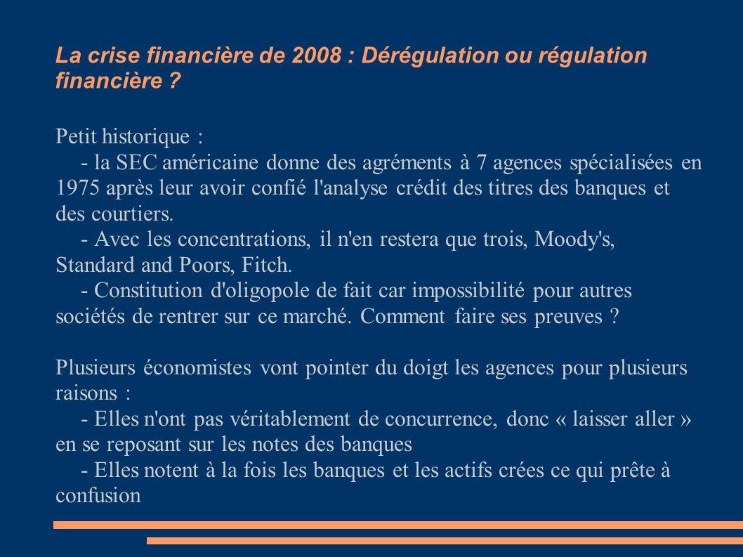 La crise financière de 2008 : Dérégulation ou régulation financière ? Les conséquences et limites de Bâle II Petit historique : - la SEC américaine do