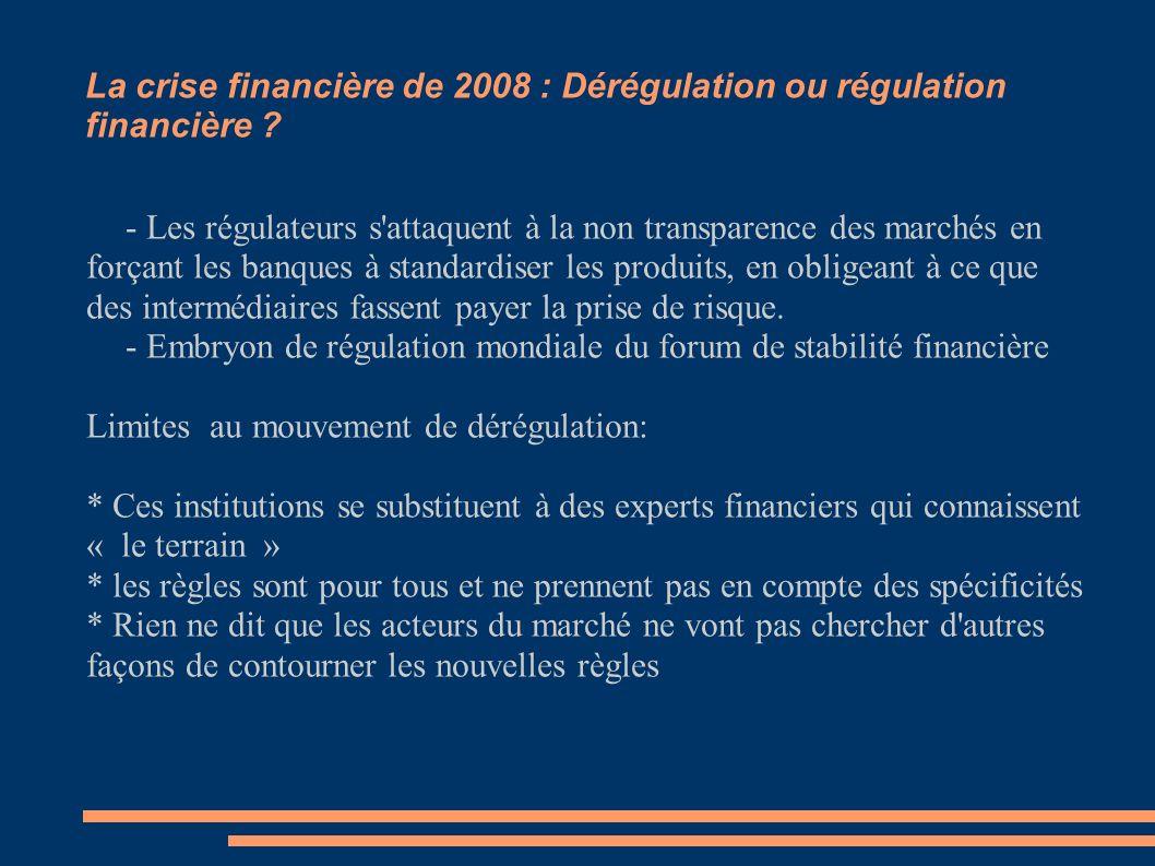 La crise financière de 2008 : Dérégulation ou régulation financière ? Le cas du contrôle des banques - Les régulateurs s'attaquent à la non transparen
