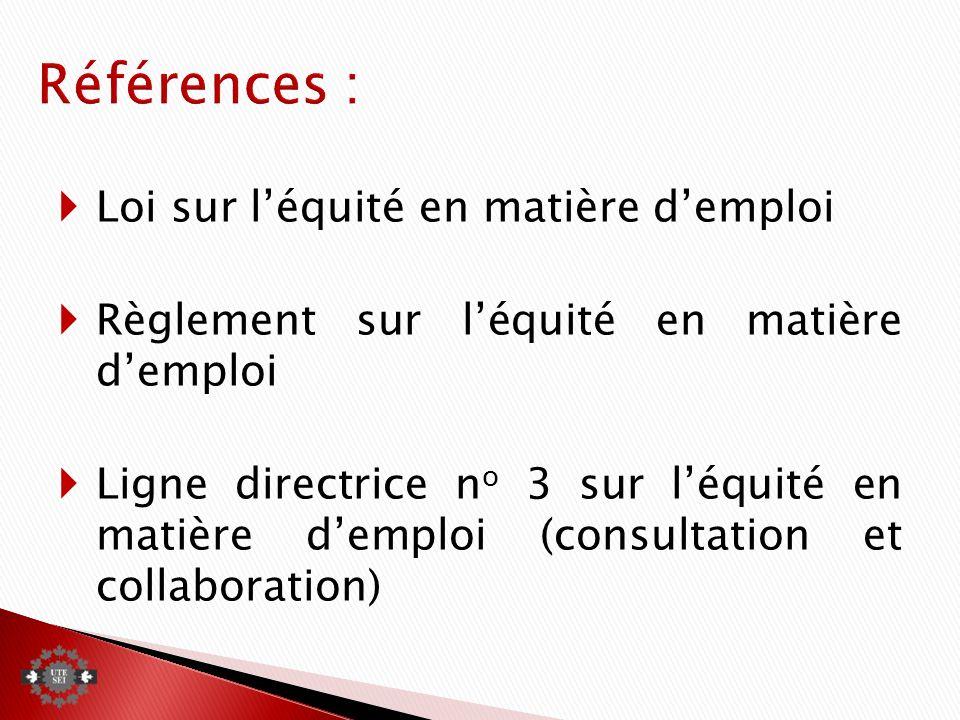 Loi sur léquité en matière demploi Règlement sur léquité en matière demploi Ligne directrice n o 3 sur léquité en matière demploi (consultation et collaboration)