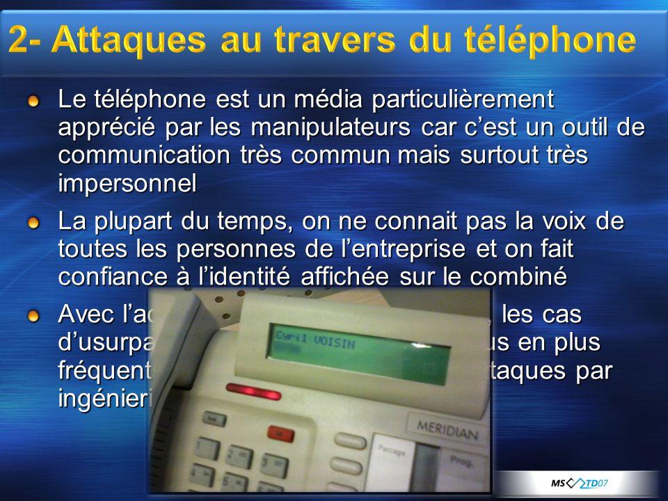 Le téléphone est un média particulièrement apprécié par les manipulateurs car cest un outil de communication très commun mais surtout très impersonnel