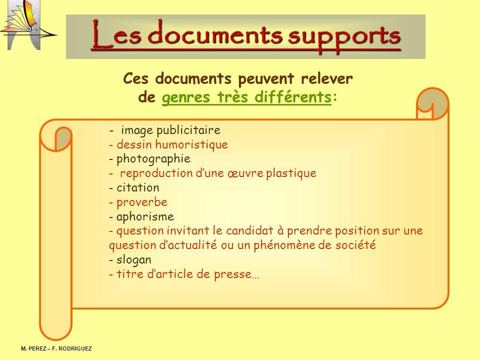 Les documents supports M. PEREZ – F. RODRIGUEZ Ces documents peuvent relever de genres très différents: - image publicitaire - dessin humoristique - p