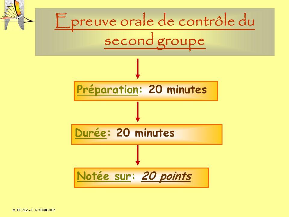 Epreuve orale de contrôle du second groupe M. PEREZ – F. RODRIGUEZ Préparation: 20 minutes Durée: 20 minutes Notée sur: 20 points