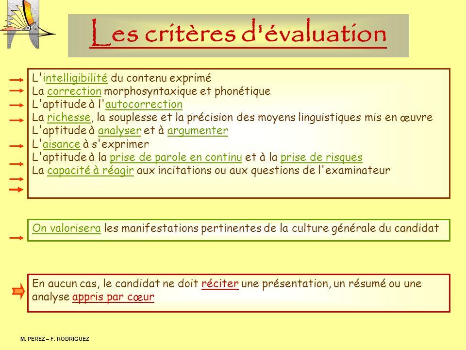 Les critères d'évaluation M. PEREZ – F. RODRIGUEZ L'intelligibilité du contenu exprimé La correction morphosyntaxique et phonétique L'aptitude à l'aut