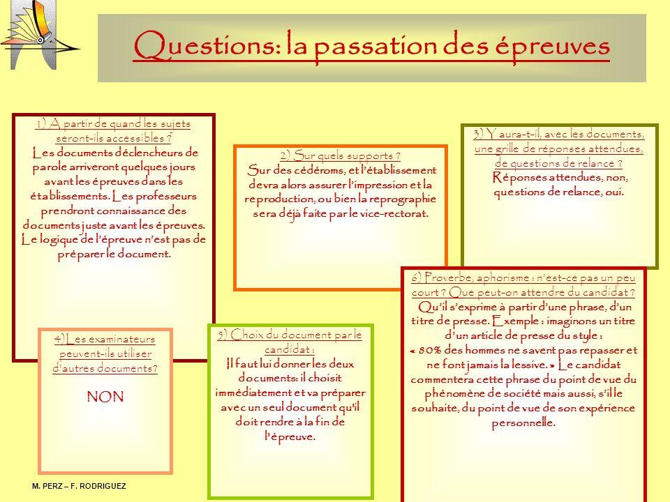 M. PERZ – F. RODRIGUEZ Questions: la passation des épreuves 1) A partir de quand les sujets seront-ils accessibles ? Les documents déclencheurs de par