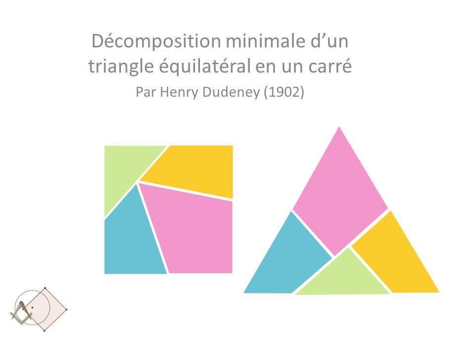 Décomposition minimale dun triangle équilatéral en un carré Par Henry Dudeney (1902)