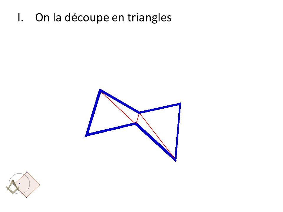 I.On la découpe en triangles