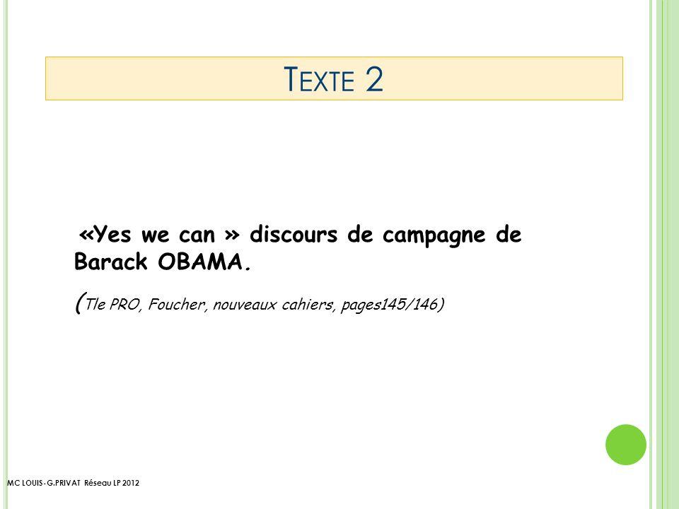 MC LOUIS-G.PRIVAT Réseau LP 2012 T EXTE 2 «Yes we can » discours de campagne de Barack OBAMA.