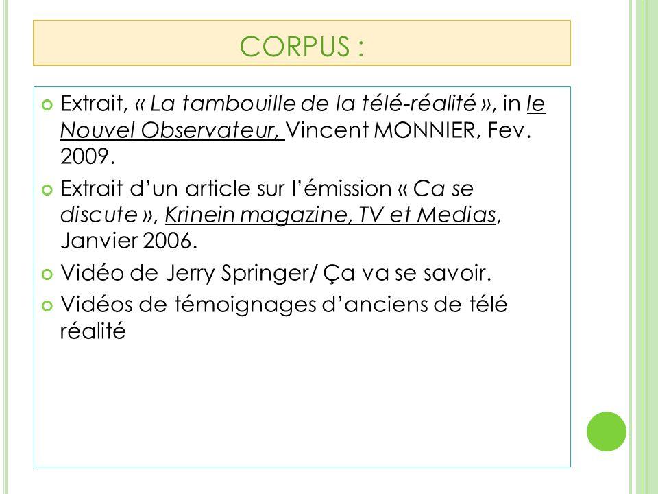CORPUS : Extrait, « La tambouille de la télé-réalité », in le Nouvel Observateur, Vincent MONNIER, Fev.