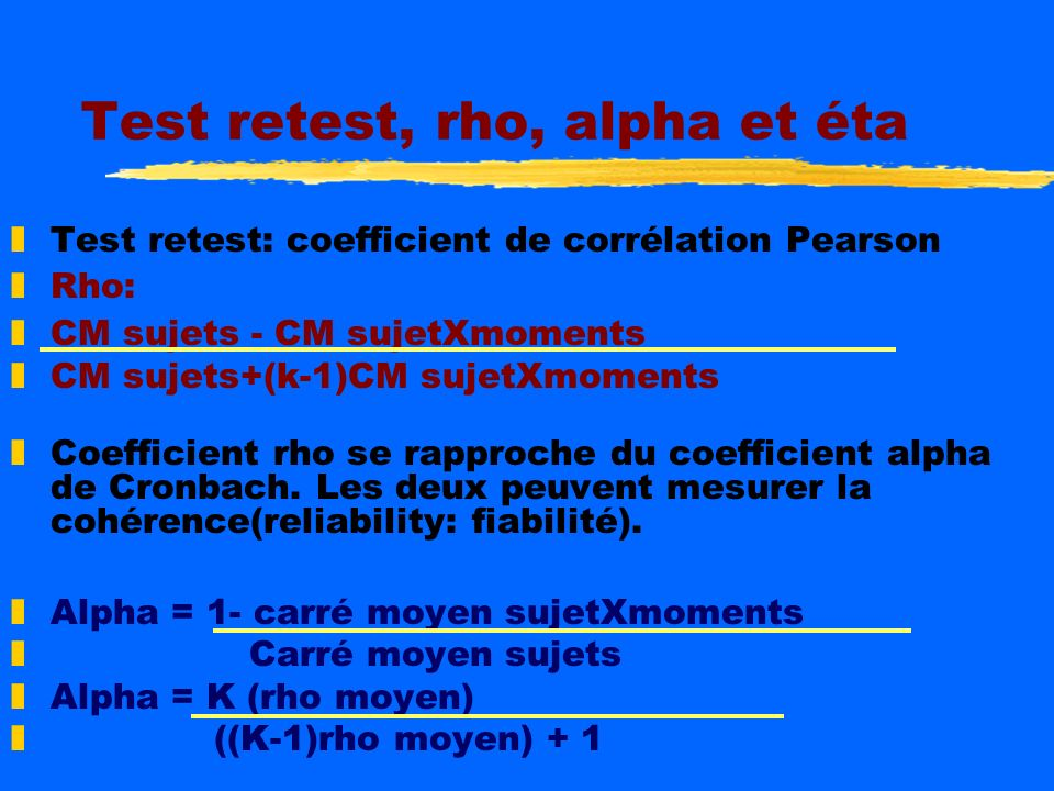 Force de lassociation zFacteur intra sujets (moments) eta carré(partiel) Somme des carrés intra (within subj) zSomme des carrés intra + erreur zéta ca