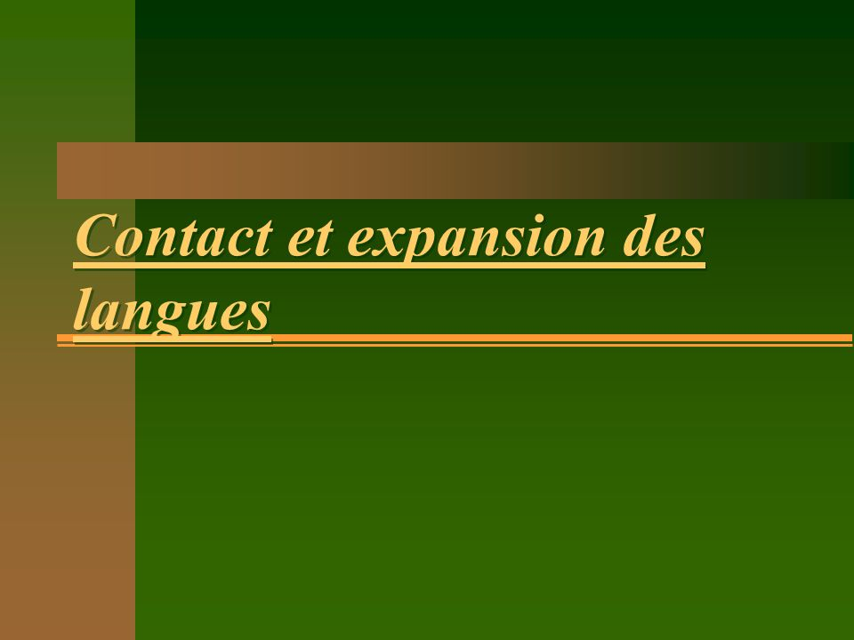 Contact et expansion des langues