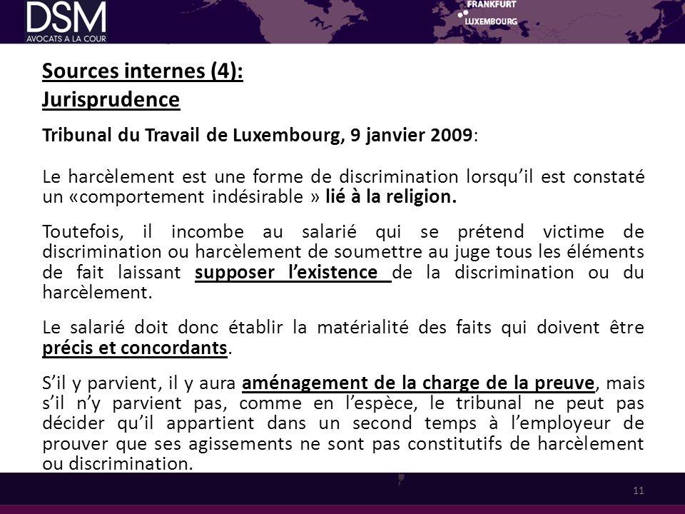 Sources internes (4): Jurisprudence Tribunal du Travail de Luxembourg, 9 janvier 2009: Le harcèlement est une forme de discrimination lorsquil est con