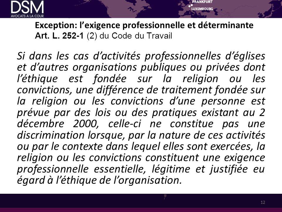 Exception: lexigence professionnelle et déterminante Art. L. 252-1 (2) du Code du Travail Si dans les cas dactivités professionnelles déglises et daut