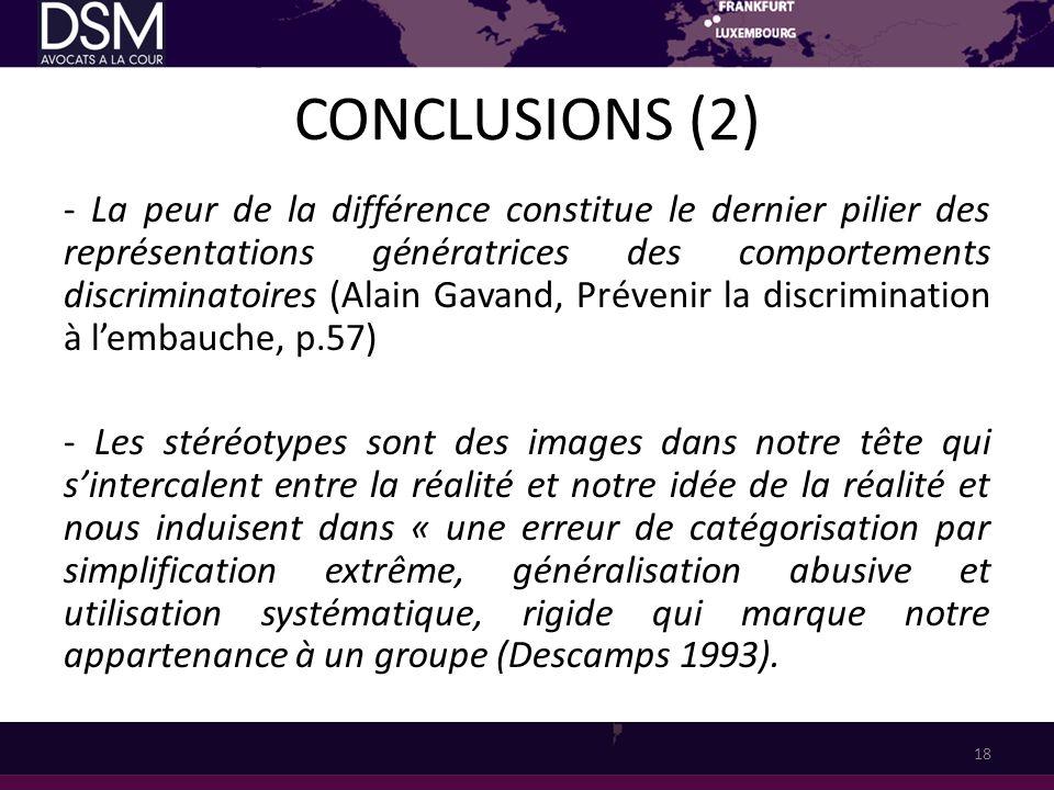 CONCLUSIONS (2) - La peur de la différence constitue le dernier pilier des représentations génératrices des comportements discriminatoires (Alain Gava