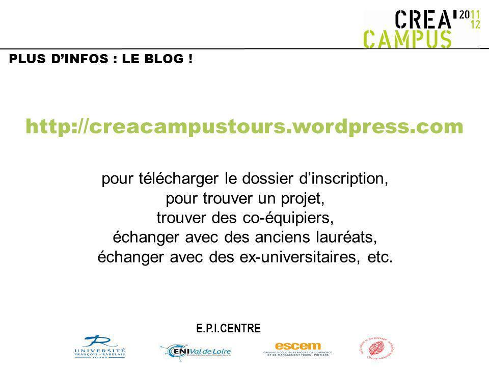 http://creacampustours.wordpress.com pour télécharger le dossier dinscription, pour trouver un projet, trouver des co-équipiers, échanger avec des anc