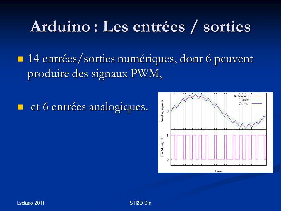 Arduino : Les entrées / sorties 14 entrées/sorties numériques, dont 6 peuvent produire des signaux PWM, 14 entrées/sorties numériques, dont 6 peuvent
