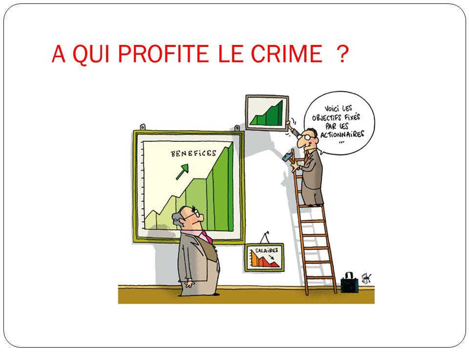 A QUI PROFITE LE CRIME