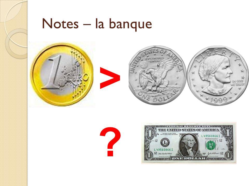 Notes – la banque ><?> ?