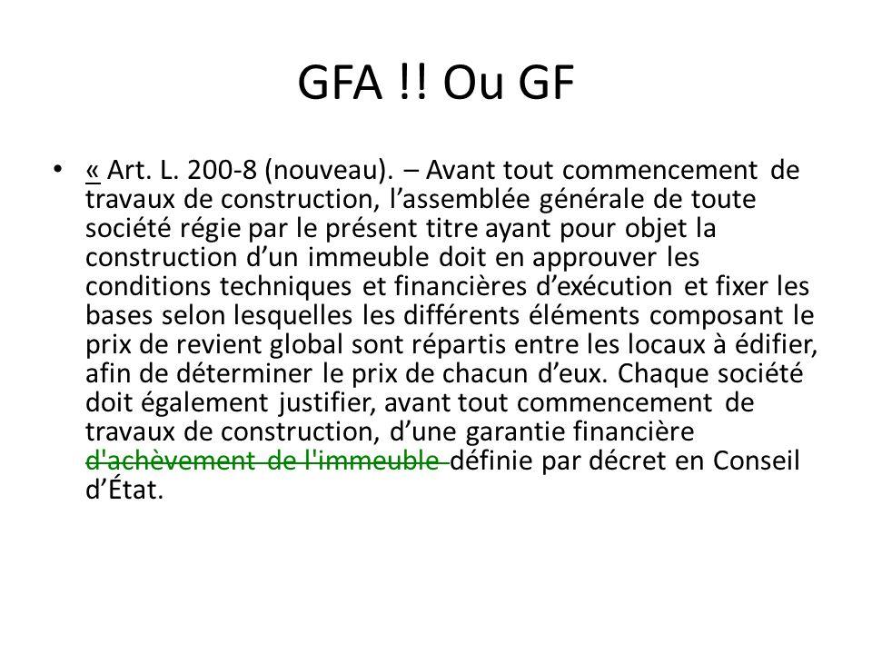 GFA !! Ou GF « Art. L. 200-8 (nouveau). – Avant tout commencement de travaux de construction, lassemblée générale de toute société régie par le présen