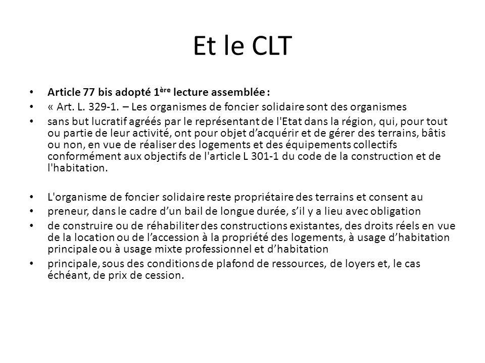Et le CLT Article 77 bis adopté 1 ère lecture assemblée : « Art.